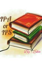 IPA or IPS  by Eyslwt