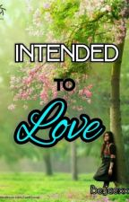 Intended To Love by Bejaexx