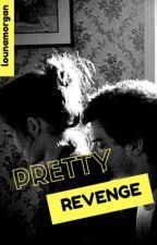 Pretty Revenge by lounamorgan