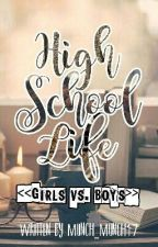 High School Life (Girls vs. Boys) -Editing- by munch_munch17