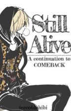Still Alive : A Continuation to Comeback [[ Yuri Plisetsky X Reader ]] by icecoldchibi