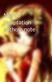 Nights temptation authors note by ladyoflitany