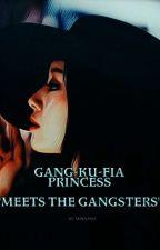 Gang-Ku-Fia Princess Meets The Gangsters by Minniski
