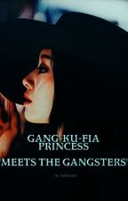 Gang-Ku-Fia Princess Meets The Gangsters by Minniski