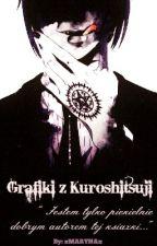 """Grafiki z Kuroshitsuji """"Jestem tylko piekielnie dobrym autorem tej książki"""" by xMARYNAx"""