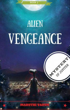 Alien Vengeance:- Book 2 of Mystery Of Jupiter by varunfun