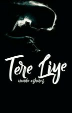 Tere Liye by Imraatulhusna