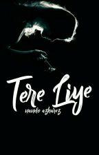 Tere Liye by nandoreads