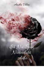 Să Nu Spui Niciodată Adio by AndraBuzz