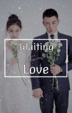 Waiting For Love. by DarkQueen14_