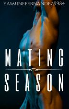 Mating Season (ManxMan|Werewolf|Mpreg) Mating Series: BOOK ONE by YasmineFernandez9984