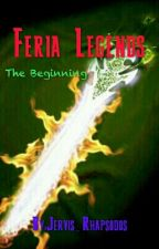 Feria Legends - The Beginning (English Version) by FeriaFighter