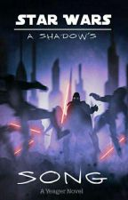 Star Wars: A Shadow's Song by ARC_Trooper_Fives