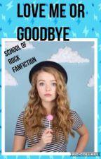 Love Me Or Goodbye: School Of Rock Fanfiction by keirasofia23