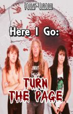 Here I Go: Turn the Page (METALLICA, Jlars) by polly-ulrich