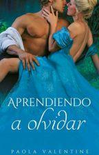 Aprendiendo a Olvidar. by PaolaValentineSB