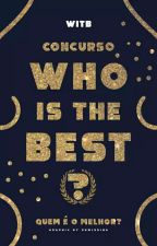 WHO IS THE BEST? - CONCURSO LITERÁRIO by _whoisthebest