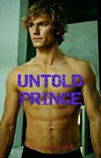 UNTOLD PRINCE by queen_carol