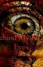 Behind My Hazel Eyes ( Series ) Story ng bitter by AndrewCantero