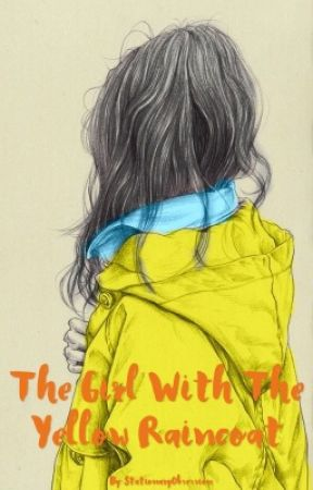 The Girl With The Yellow Raincoat by StationaryObsession