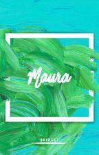 MAURA by dramioneyoja