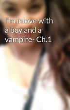 I'm inlove with a boy and a vampire- Ch.1 by italianwriter30
