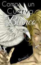 Anexo: Como un cuervo blanco by BrissaLC