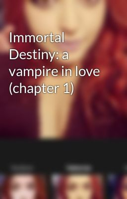 Immortal Destiny: a vampire in love (chapter 1)