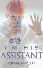 I'm His Assistant | EXO Baekhyun by cryshant_01