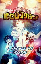 Boku no Hero Academia || A dream to Reach || by Linkita-chan