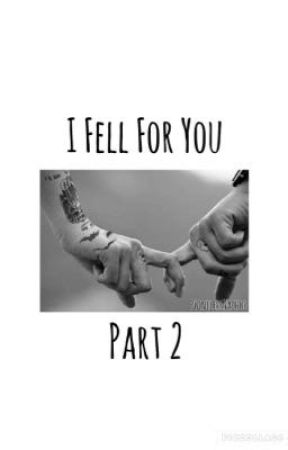 I Fell For You, Part 2 | SuperFruit | Book 2   by PointlessNachos