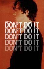 Don't Do It »h.s« by CamilaRachel_Styles