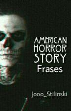 ~Frases American Horror Story~ by Jooo_Stilinski