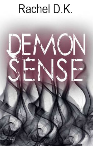 DEMON SENSE (Sample Chapter 1) by rachloves2write