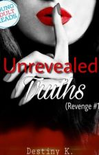 Unrevealed Truths (Revenge #1) by Books_and_nerds