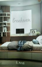 BREAKEVEN by S_Andi