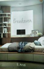 BREAKEVEN by S_Andi