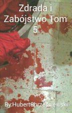 Zdrada i Zabójstwo Tom 5 by AlfonsHubert