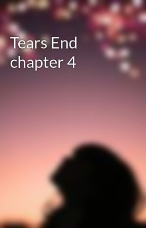 Tears End chapter 4 by whycrytry