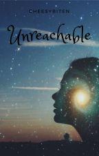 Unreachable by cheesybiten