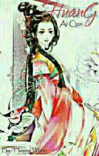 HuanG Ai Cen [HIATUS] by HuangWiwin