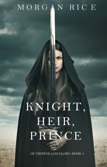 Knight, Heir, Prince (Of Crowns and Glory-Book 3)