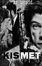 KISMET by az_javadd