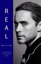 Real (A Jared Leto Fanfic) by SavannahElyse