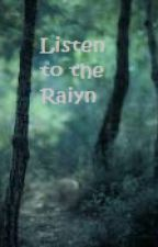 Listen to the Raiyn by mydarkesthaven