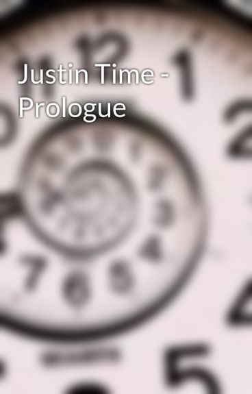 Justin Time - Prologue by MarkOPolo
