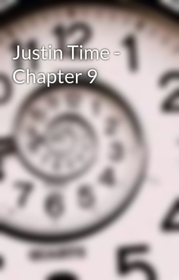 Justin Time - Chapter 9 by MarkOPolo