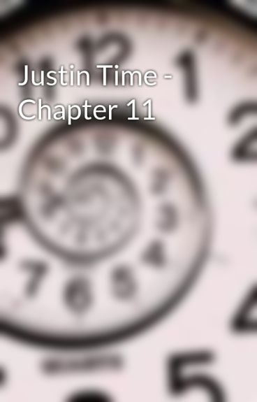 Justin Time - Chapter 11 by MarkOPolo