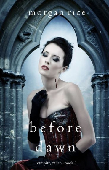 Before Dawn (Vampire, Fallen-Book 1) by morganrice