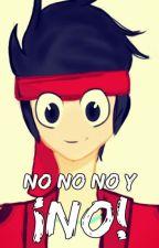 No,No,No y ¡NO! by Exiipolife